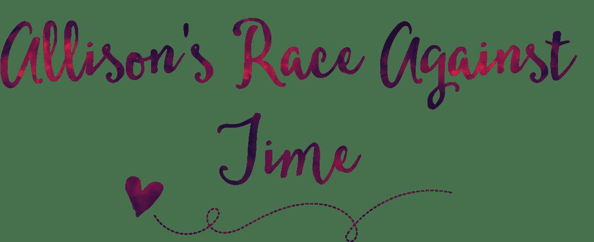 Allison's Race Against Time
